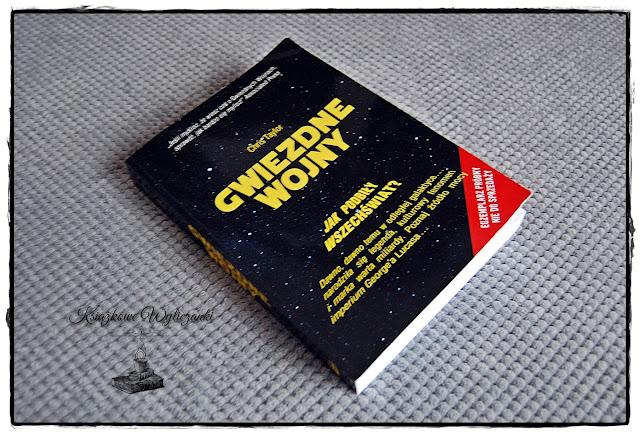 """Cała prawda o """"Gwiezdne wojny. Jak podbiły wszechświat"""" Chris Taylor"""