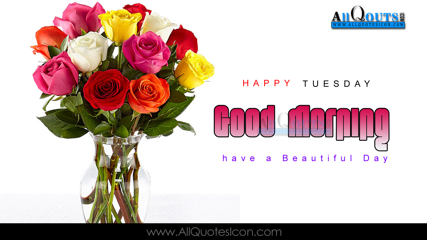 Happy tuesday images good morning greetings in english pictures english good morning quotes wshes for whatsapp life kristyandbryce Images