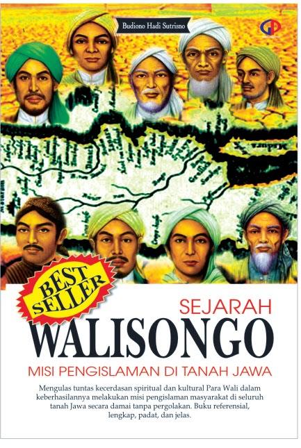 Lets Make History Resensi Buku Sejarah Wali Songo Misi Pengislaman Di Tanah Jawa