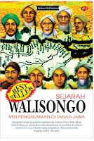 Sejarah Wali Songo Misi Pengislaman Di Tanah Jawa