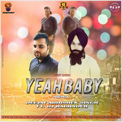 Yeah Baby – Deejay Abhishek SIngh ft Dj Baljinder