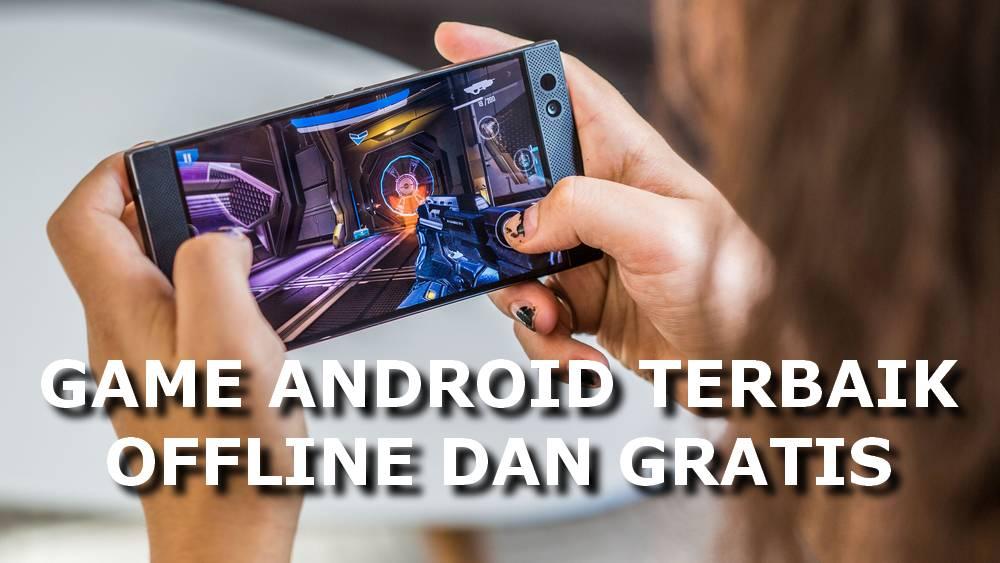 Game Android Terbaik Offline dan Gratis 2018 (androidpit.com)