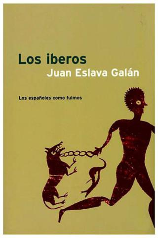 Los Iberos: Los españoles como fuimos