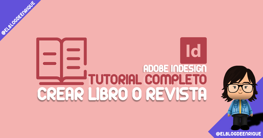 Tutorial  Indesign: Crear Libro o Revista
