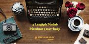 4 Langkah Mudah Membuat Cover Buku untuk Penulis Pemula