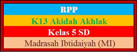 RPP Akidah Akhlak Kurikulum 2013 Kelas 5 MI Revisi