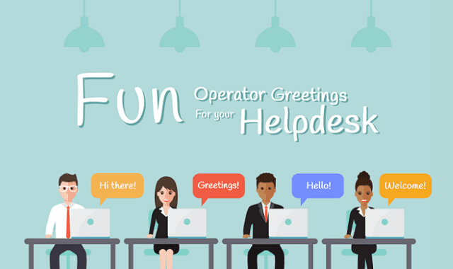 Fun Operator Greetings For Your Helpdesk