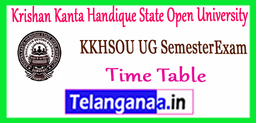 KKHSOU Krishan Kanta Handique State Open University 2nd 4th 6th Semester Exam Time Table 2018