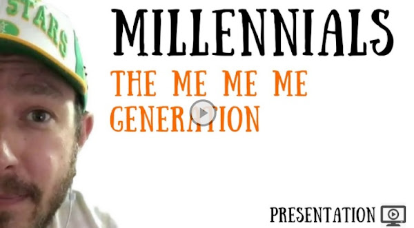 Millennials: The Me Me Me Generation (presentation)
