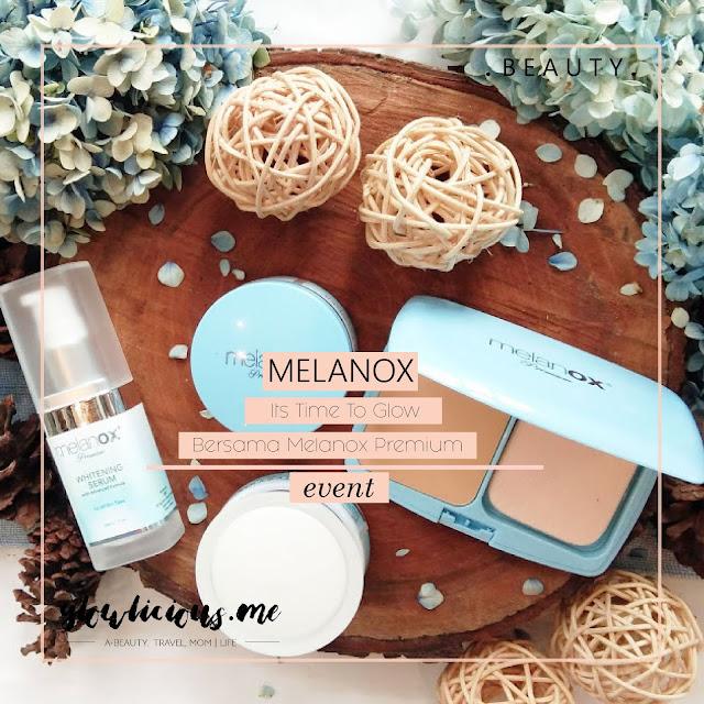 Its Time To Glow Bersama Melanox Premium