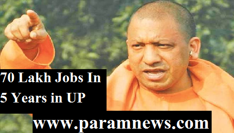 70-lakh-jobs-in-5-years-in-UP-paramnews-yogi-adityanath