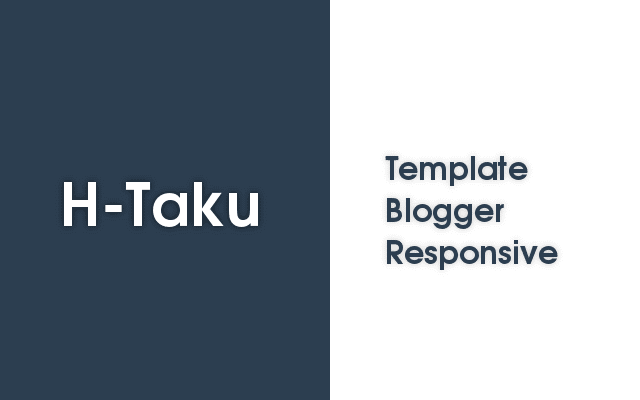 H-Taku - Template Blogger Responsive
