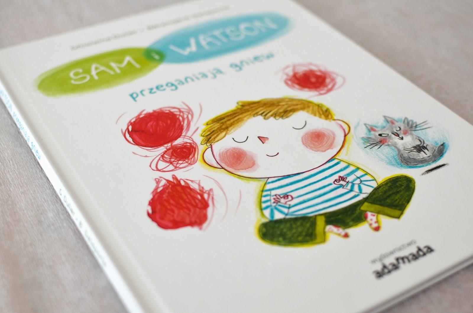 książki dla dzieci o emocjach, książki dla przedszkolaków, książki dla dzieci szkolnych, adamada, sam i watson przeganiają gniew