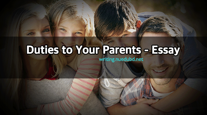 Duties to Your Parents Essay