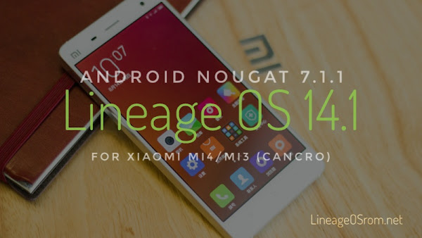 Lineage OS 14.1 for Xiaomi Mi4 Mi3 cancro
