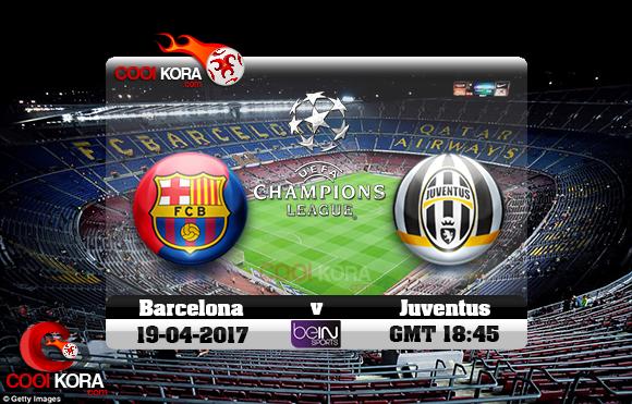 مشاهدة مباراة برشلونة ويوفنتوس اليوم 19-4-2017 في دوري أبطال أوروبا