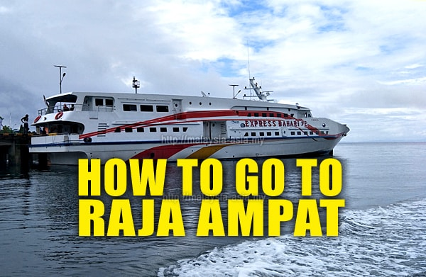 Best way to get to Raja Ampat