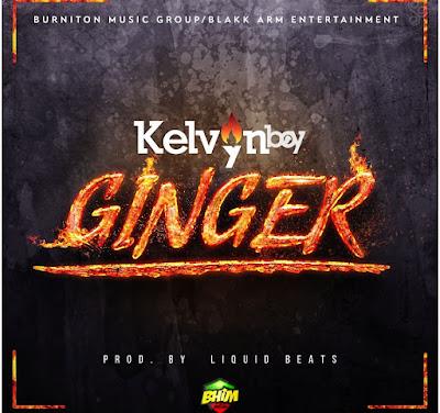 Kelvyn Boy – Ginger (Prod. By LiquidBeatz)