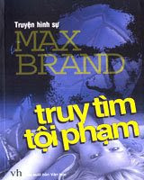 Truy Tìm Tội Phạm - Max Brand