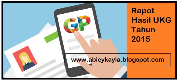 Rapot UKG 2015 dan Tindak Lanjut Dari Hasil Nilai Kompetensi Yang Diperoleh