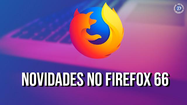 Firefox 66 virá com  melhor integração com GNOME e novidades