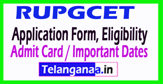 RUPGCET 2018 Application Form, Eligibility, Admit Card / Important Dates