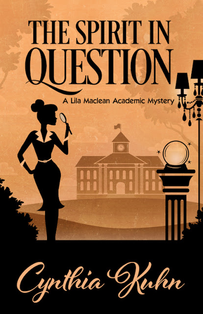 The Spirit in Question (Lila Maclean Academic Mystery Book 3) by Cynthia Kuhn