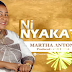 Audio:Martha Antony -Ni Nyakati:Download