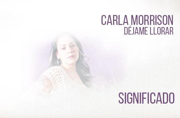 Déjame Llorar significado de la canción Carla Morrison.