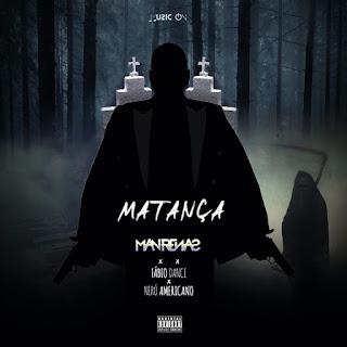 DJ Man Renas - Matança (feat Fabio Dance & Nerú Americano)
