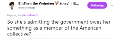 @theshenners So she's admitting the government owes her something as a member of the American collective?
