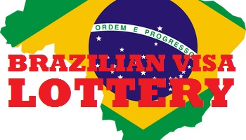 Brazil Visa Lottery 2017 Application Form | Requirement and Guideline