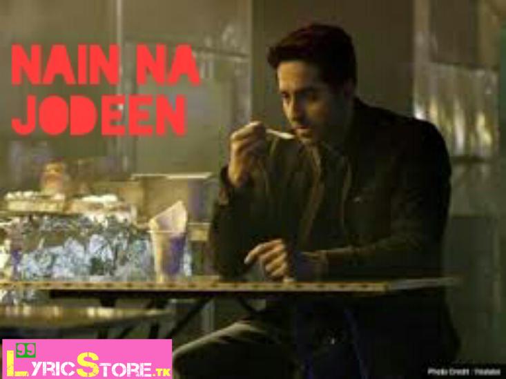 NAIN NA JODI LYRICS – Badhaai Ho | Ayushmann Khurrana | Neha Kakkar | Rochak Kohli, latest songs lyrics
