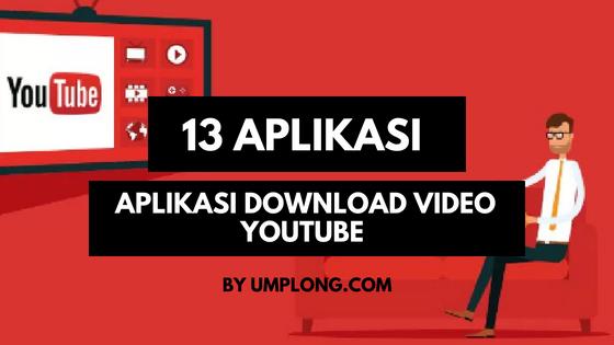 13 Daftar Aplikasi Download Video Youtube Terbaik Di Android Tahun Ini