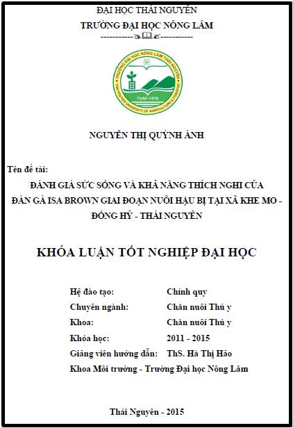 Đánh giá sức sống và khả năng thích nghi của đàn gà ISA BROWN giai đoạn nuôi hậu bị tại xã Khe Mo - Đồng Hỷ - Thái Nguyên