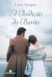 'A Perdição do Barão' é novo romance de época de Lucy Vargas