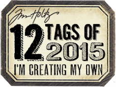 I'm Creating My Own 12 Tags of 2015