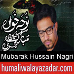 https://www.humaliwalyazadar.com/2018/09/mubarak-hussain-nagri-nohay-2019.html