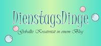 http://www.dienstagsdinge.blogspot.de/