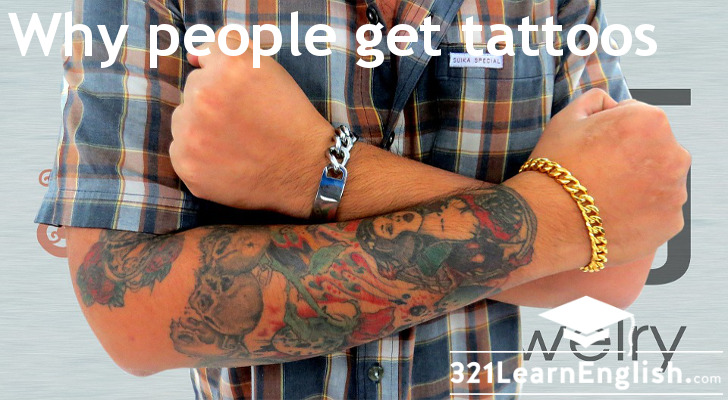 321 Learn English com: Reading: Why people get tattoos