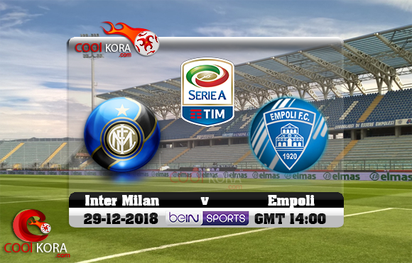 مشاهدة مباراة إمبولي وإنتر ميلان اليوم 29-12-2018 في الدوري الإيطالي