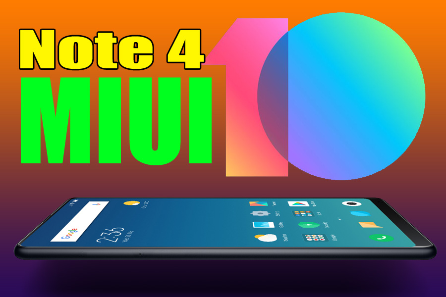 All About MIUI 10 For Redmi Note 4 : Download ROM or Update