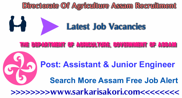 Directorate Of Agriculture Assam Recruitment 2017  Assistant & Junior Engineer,Agriculture Officer and Computer Operator