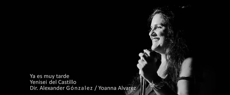 Yenisei del Castillo - ¨Ya es muy tarde¨ - Videoclip - Dirección: Yoanna Álvarez - Alexander González. Portal Del Vídeo Clip Cubano