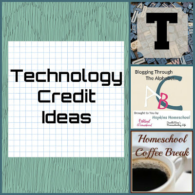 Technology Credit Ideas (Blogging Through the Alphabet) on Homeschool Coffee Break @ kympossibleblog.blogspot.com