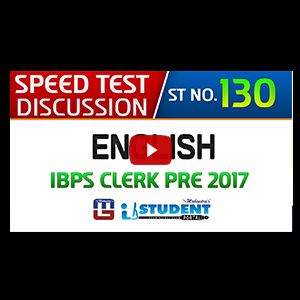 Speed Test Discussion | ST NO. 130 | English | IBPS Clerk PRE 2017
