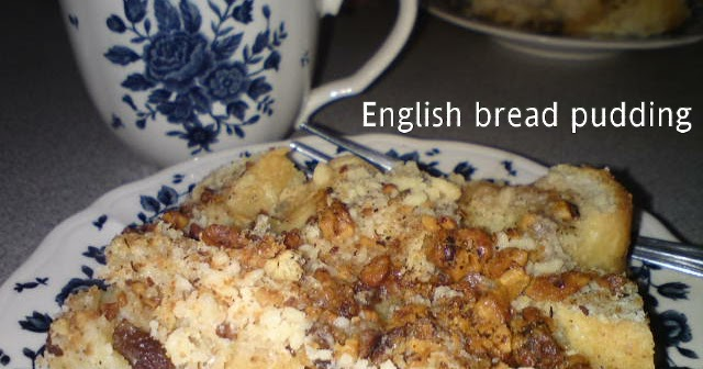 Cooking Pleasure: English Bread Pudding with Walnuts and ...