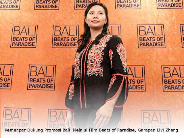 Kemenpar Dukung Promosi Pariwisata Melalui Film Beats of Paradise, Garapan Livi Zheng