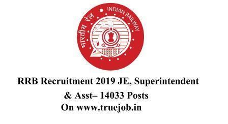 RRB Recruitment 2019 JE, Superintendent & Asst– 14033 Posts - True