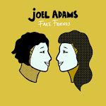 Joel Adams - Fake Friends - Single Cover